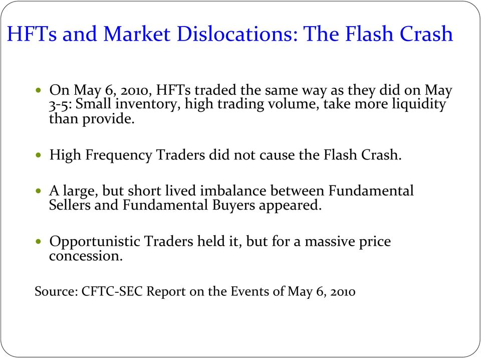 High Frequency Traders did not cause the Flash Crash.
