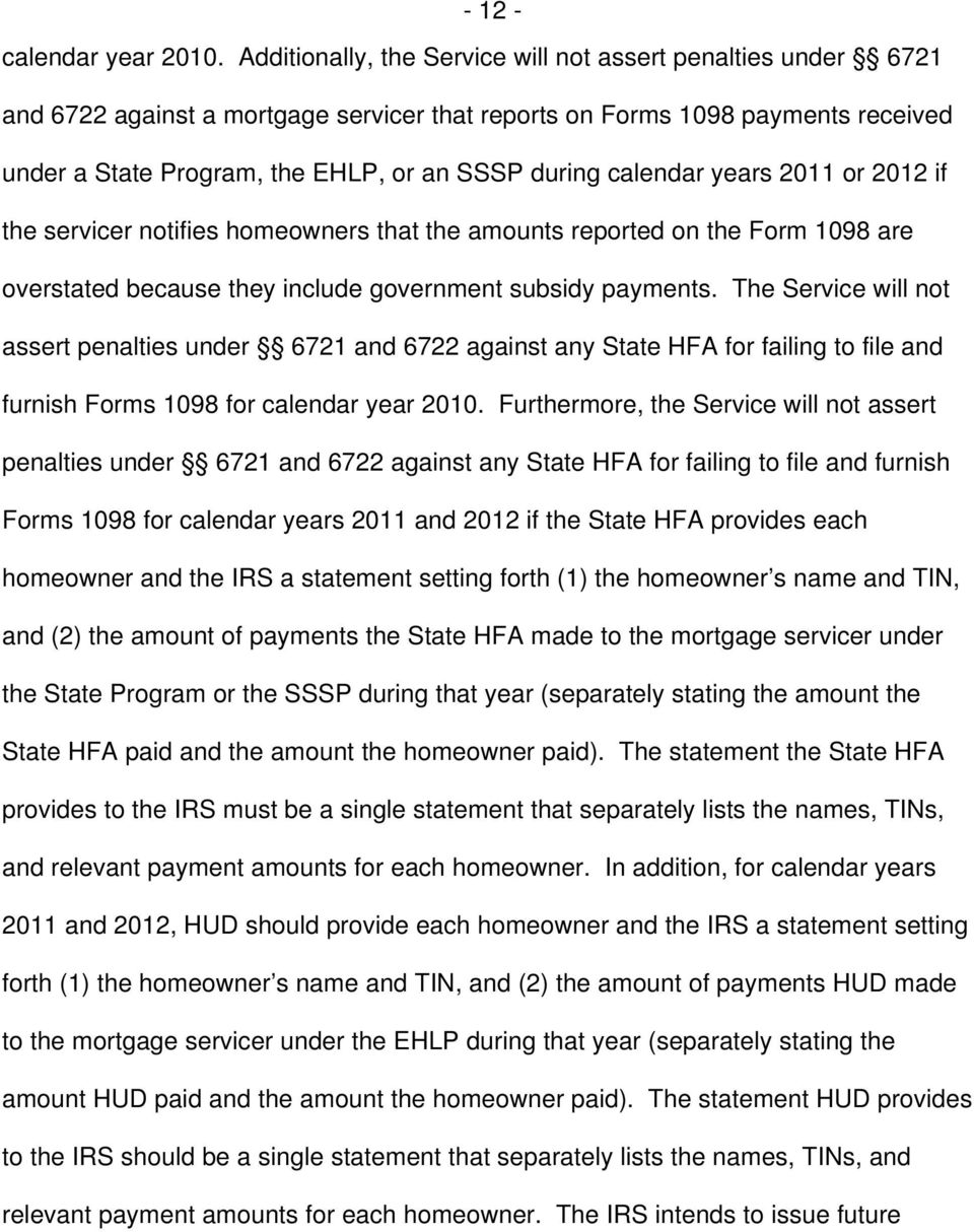 calendar years 2011 or 2012 if the servicer notifies homeowners that the amounts reported on the Form 1098 are overstated because they include government subsidy payments.