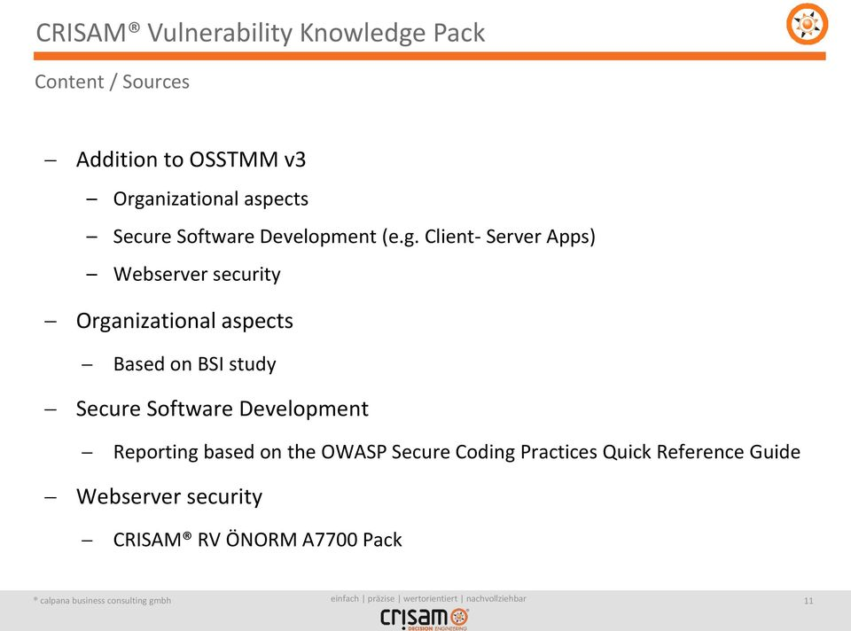 Client- Server Apps) Webserver security Organizational aspects Based on BSI study Secure