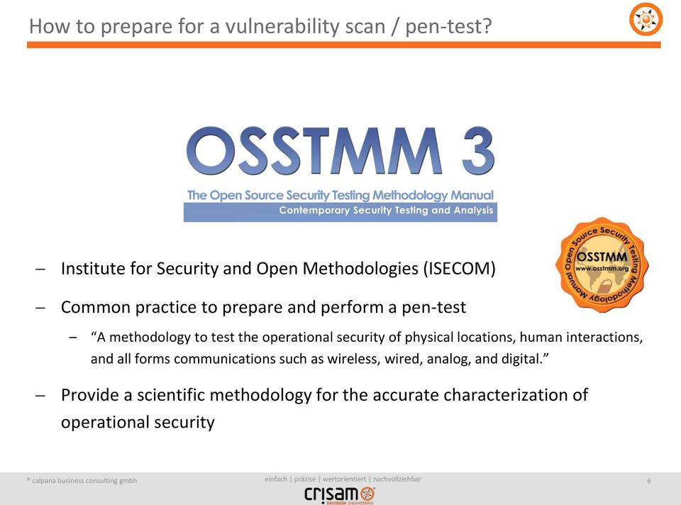 pen-test A methodology to test the operational security of physical locations, human interactions, and