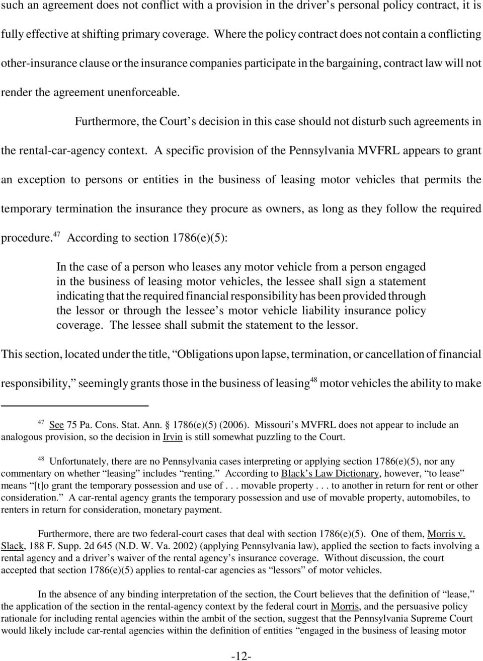 Furthermore, the Court s decision in this case should not disturb such agreements in the rental-car-agency context.