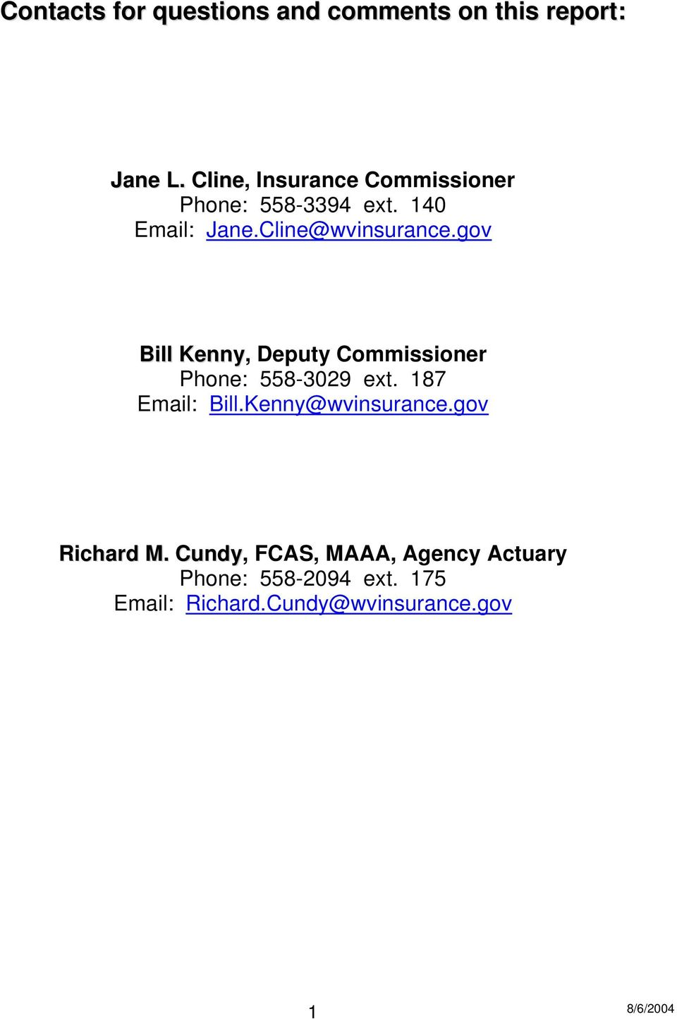 gov Bill Kenny, Deputy Commissioner Phone: 558-3029 ext. 187 Email: Bill.