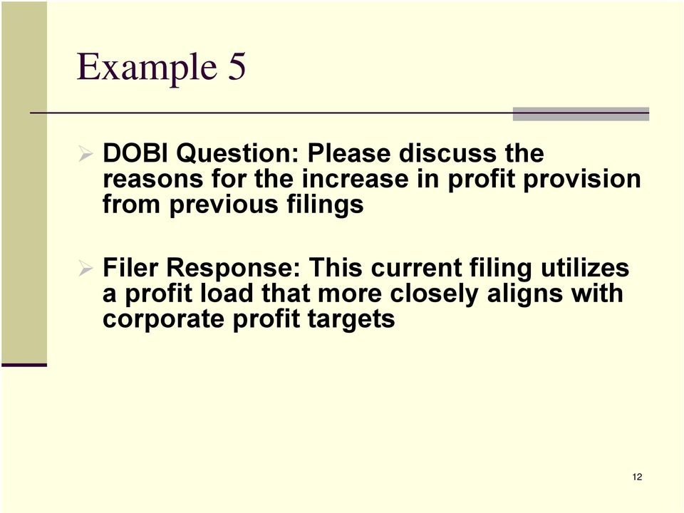 Filer Response: This current filing utilizes a profit