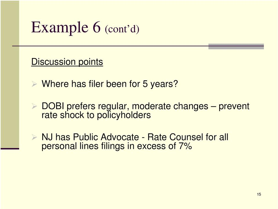 DOBI prefers regular, moderate changes prevent rate shock
