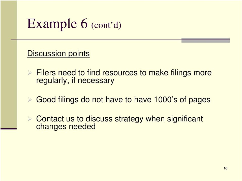 Good filings do not have to have 1000 s of pages Contact