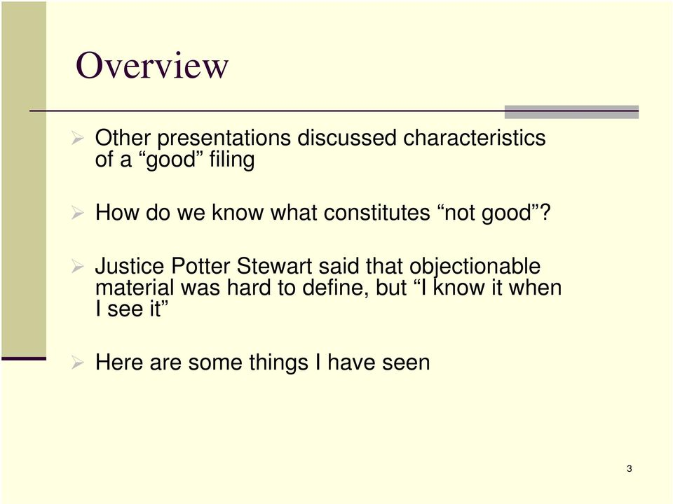 Justice Potter Stewart said that objectionable material was