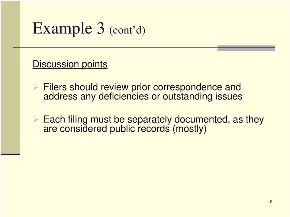 deficiencies or outstanding issues Each filing must be