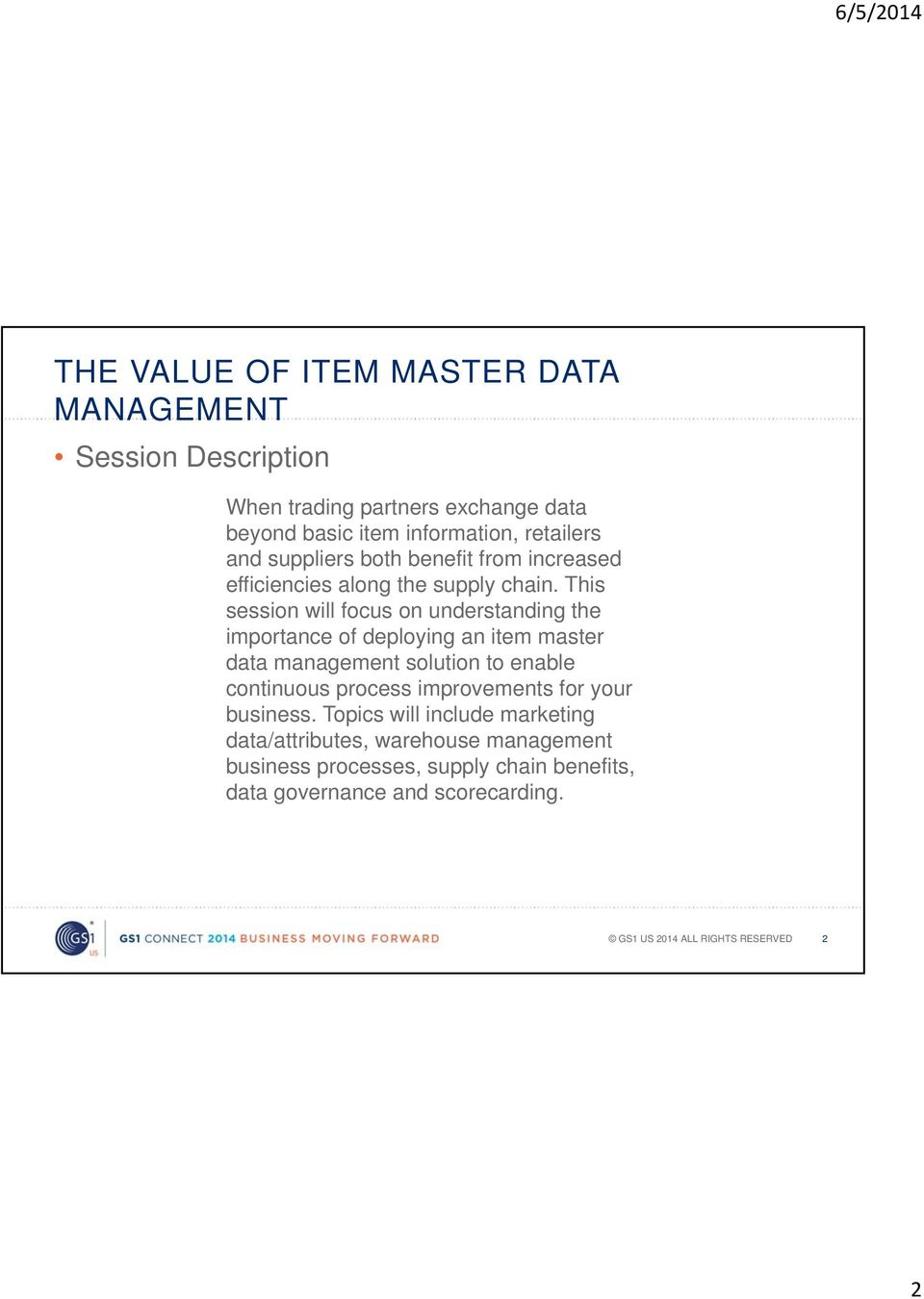 This session will focus on understanding the importance of deploying an item master data management solution to enable continuous
