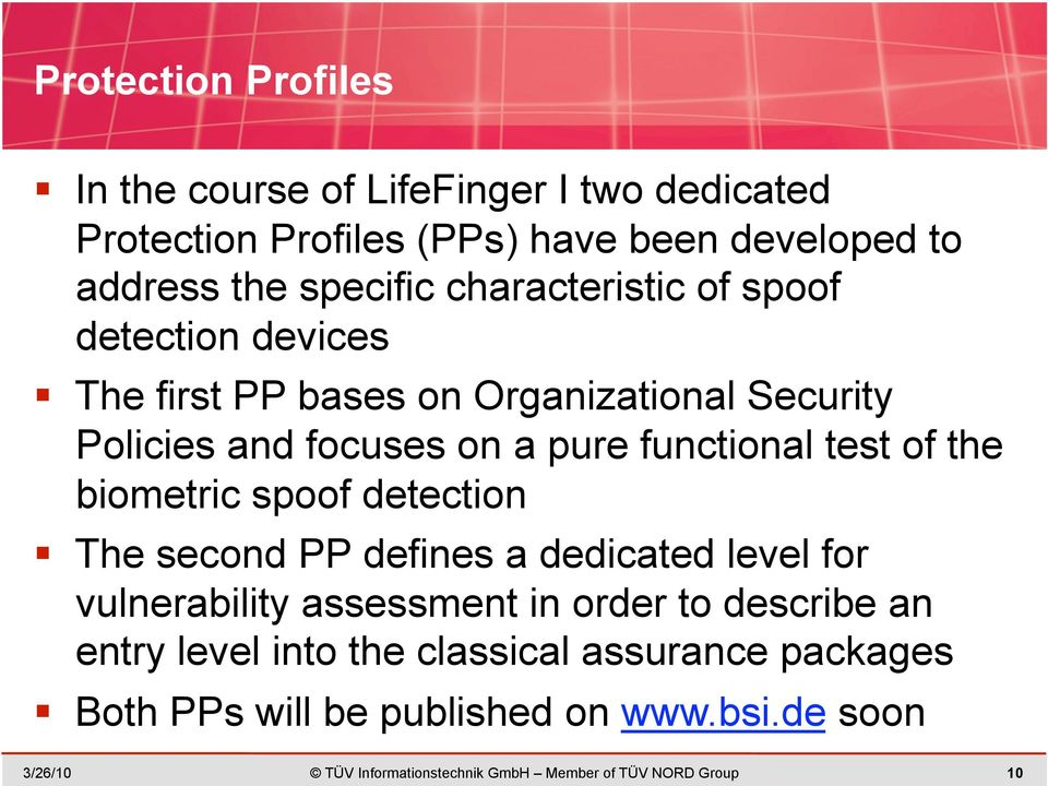 the biometric spoof detection The second PP defines a dedicated level for vulnerability assessment in order to describe an entry level