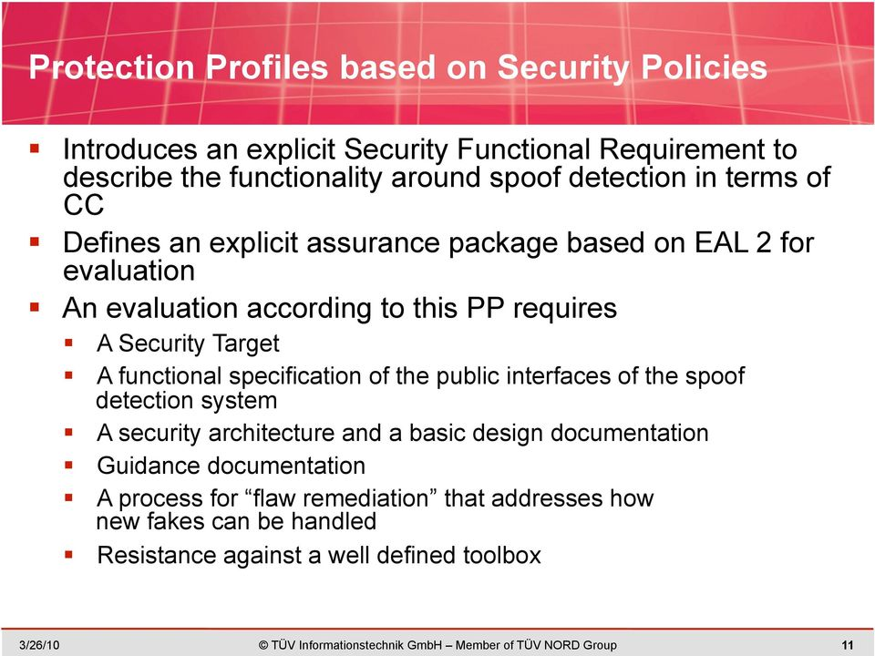 specification of the public interfaces of the spoof detection system A security architecture and a basic design documentation Guidance documentation A process
