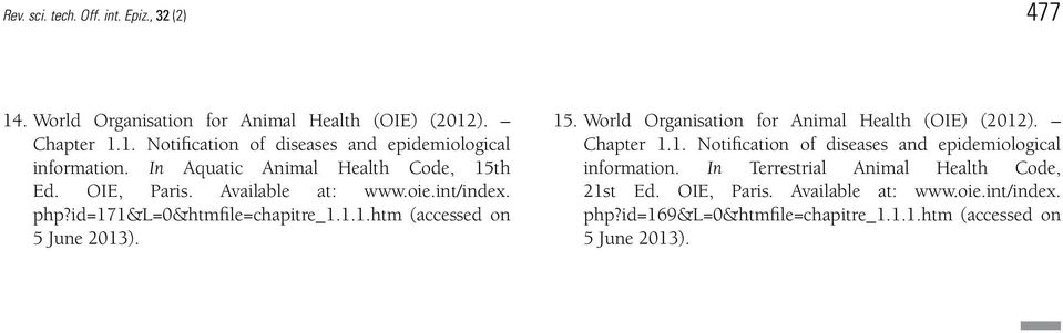 15. World Organisation for Animal Health (OIE) (2012). Chapter 1.1. Notification of diseases and epidemiological information.
