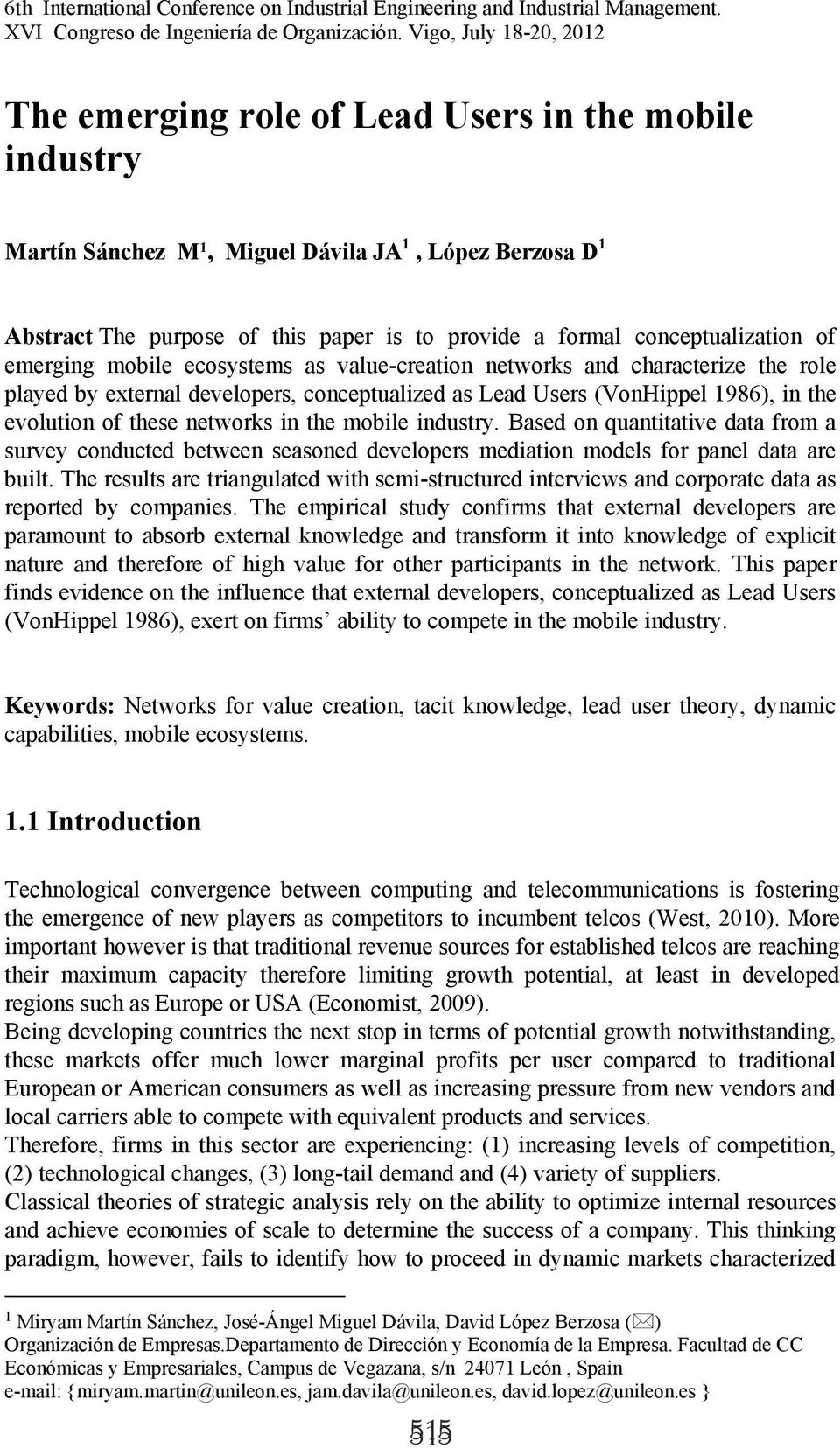 conceptualization of emerging mobile ecosystems as value-creation networks and characterize the role played by external developers, conceptualized as Lead Users (VonHippel 1986), in the evolution of