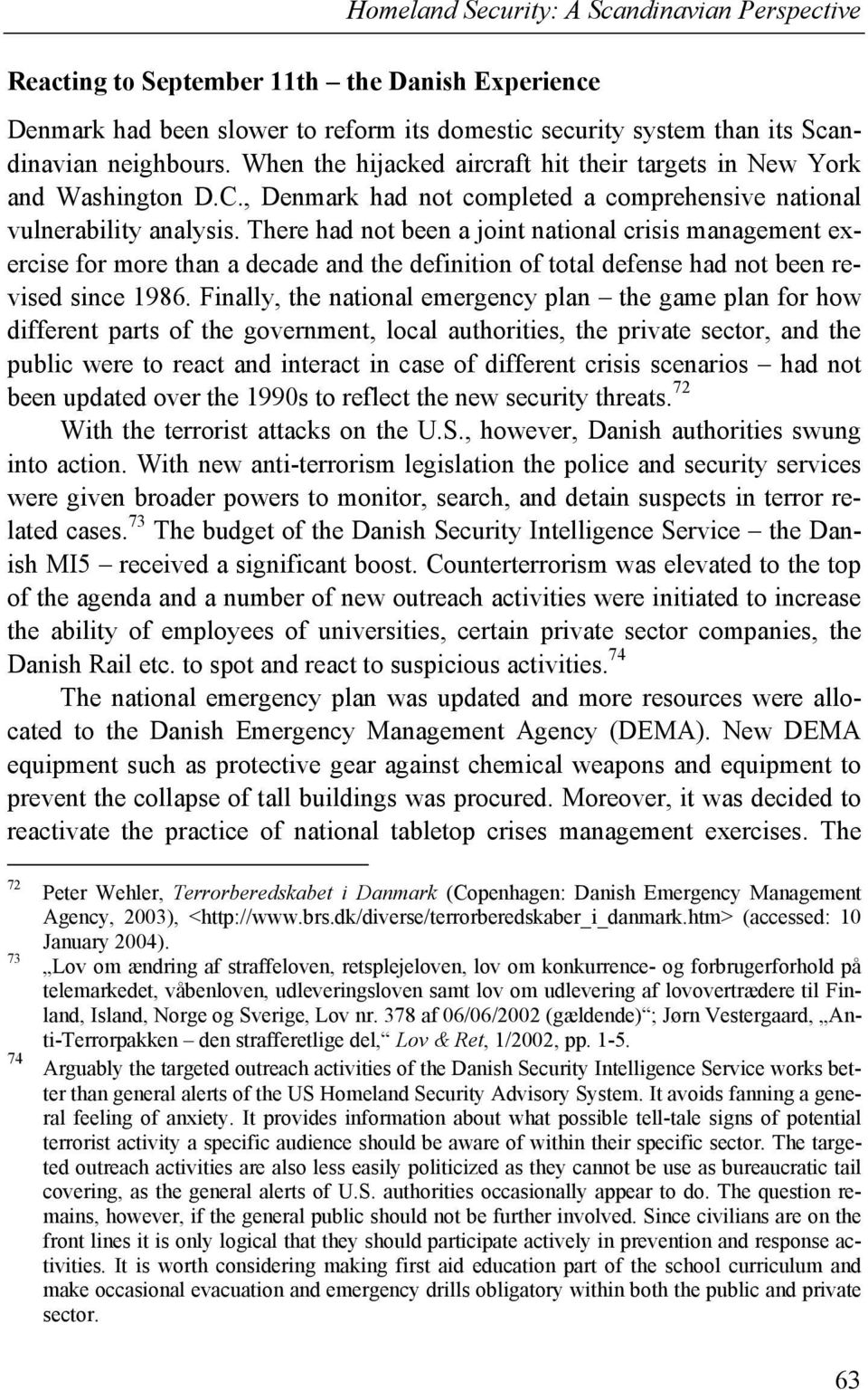 There had not been a joint national crisis management exercise for more than a decade and the definition of total defense had not been revised since 1986.