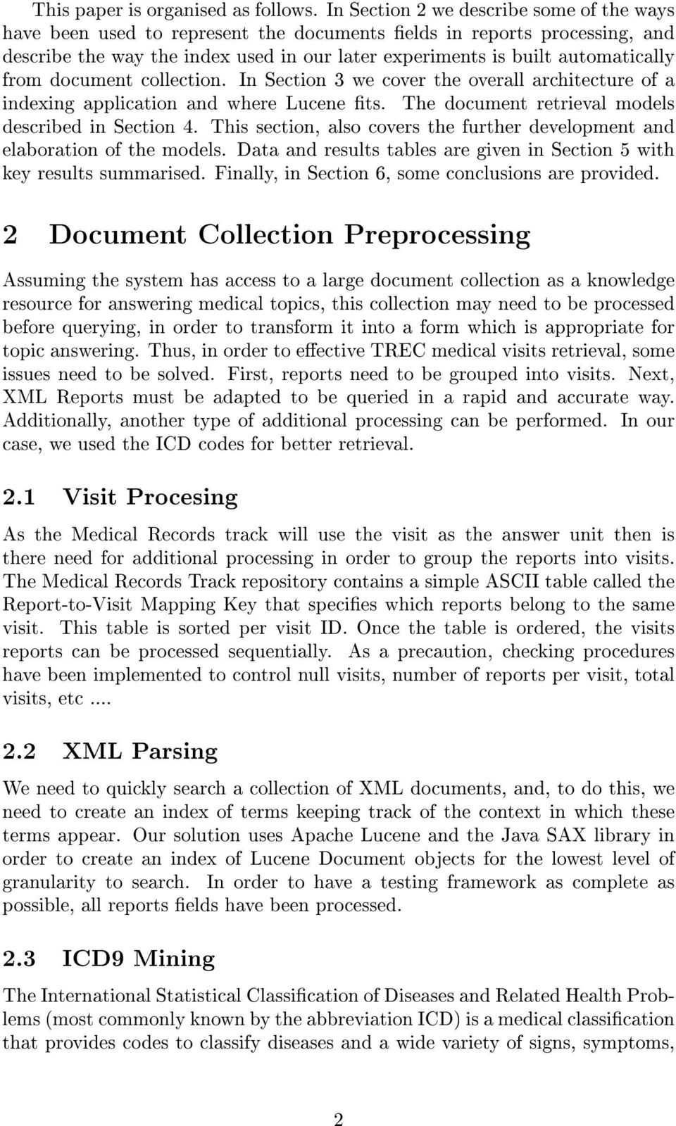 from document collection. In Section 3 we cover the overall architecture of a indexing application and where Lucene ts. The document retrieval models described in Section 4.