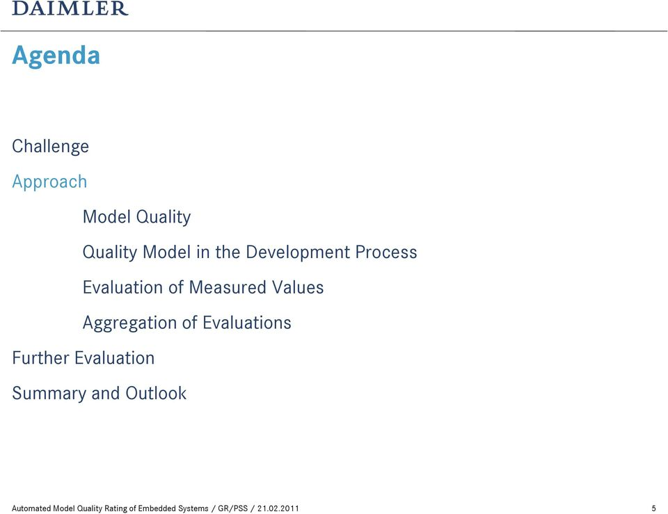 2011 5 Agenda Challenge Approach Model Quality Quality Model