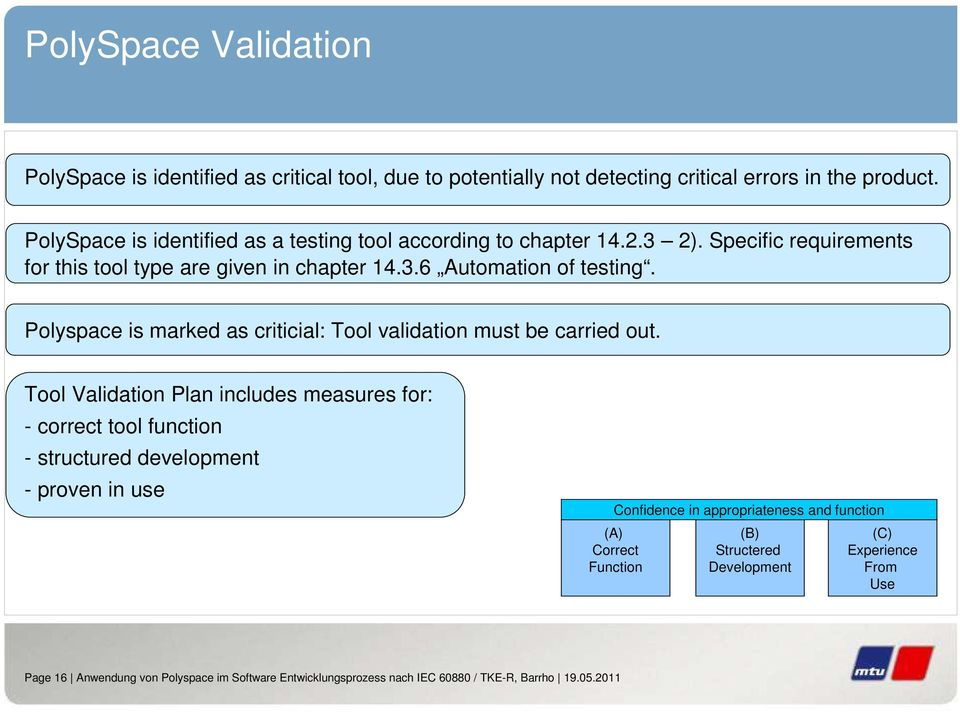Polyspace is marked as criticial: Tool validation must be carried out.