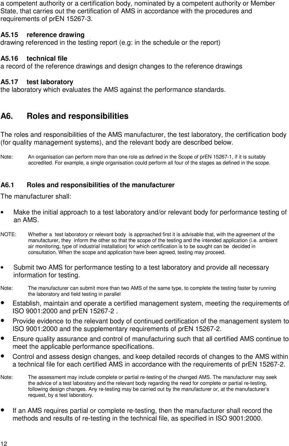 16 technical file a record of the reference drawings and design changes to the reference drawings A5.17 test laboratory the laboratory which evaluates the AMS against the performance standards. A6.