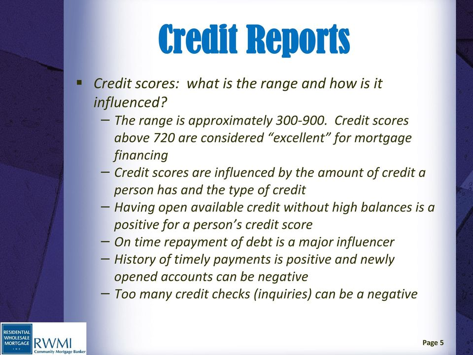 and the type of credit Having open available credit without high balances is a positive for a person s credit score On time repayment of