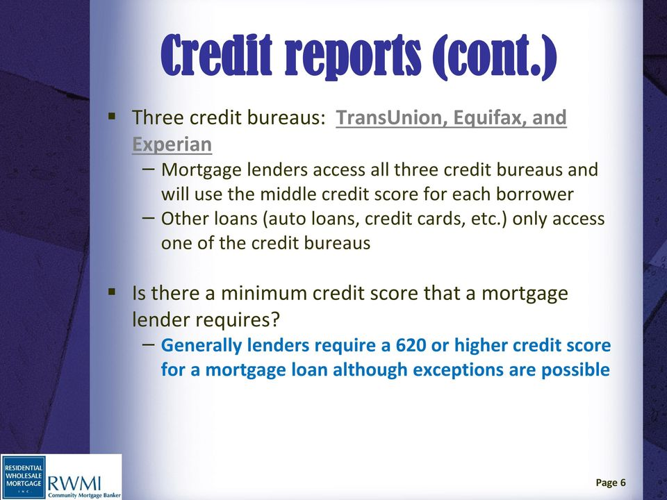 will use the middle credit score for each borrower Other loans (auto loans, credit cards, etc.