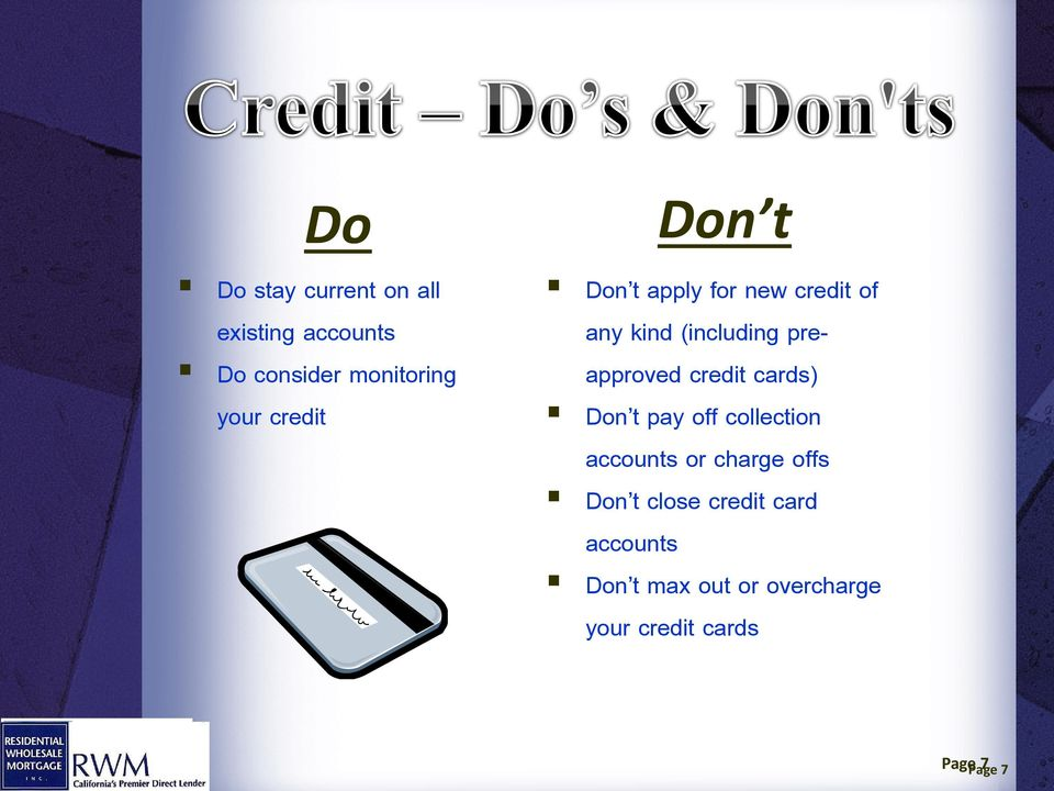 credit cards) Don t pay off collection accounts or charge offs Don t close