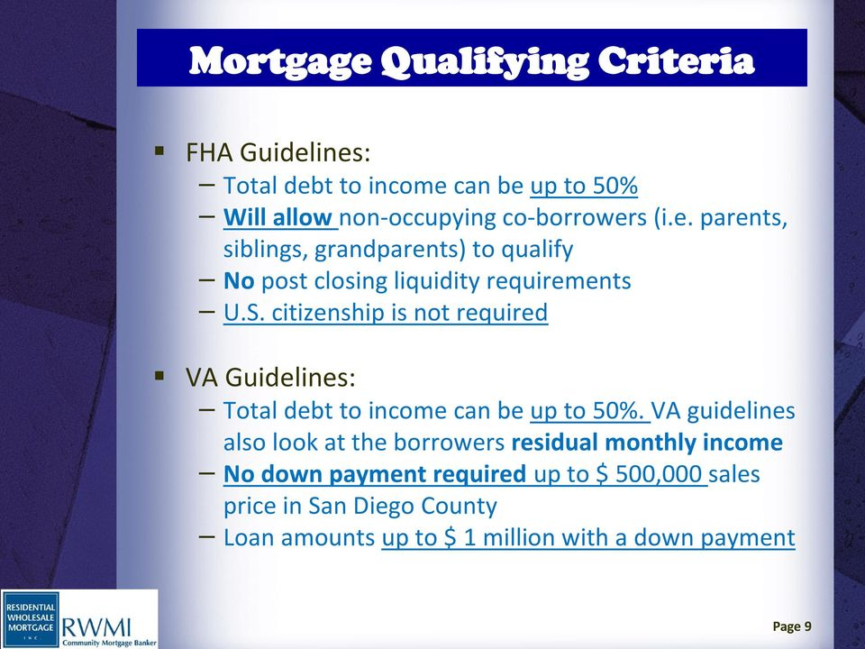 citizenship is not required VA Guidelines: Total debt to income can be up to 50%.