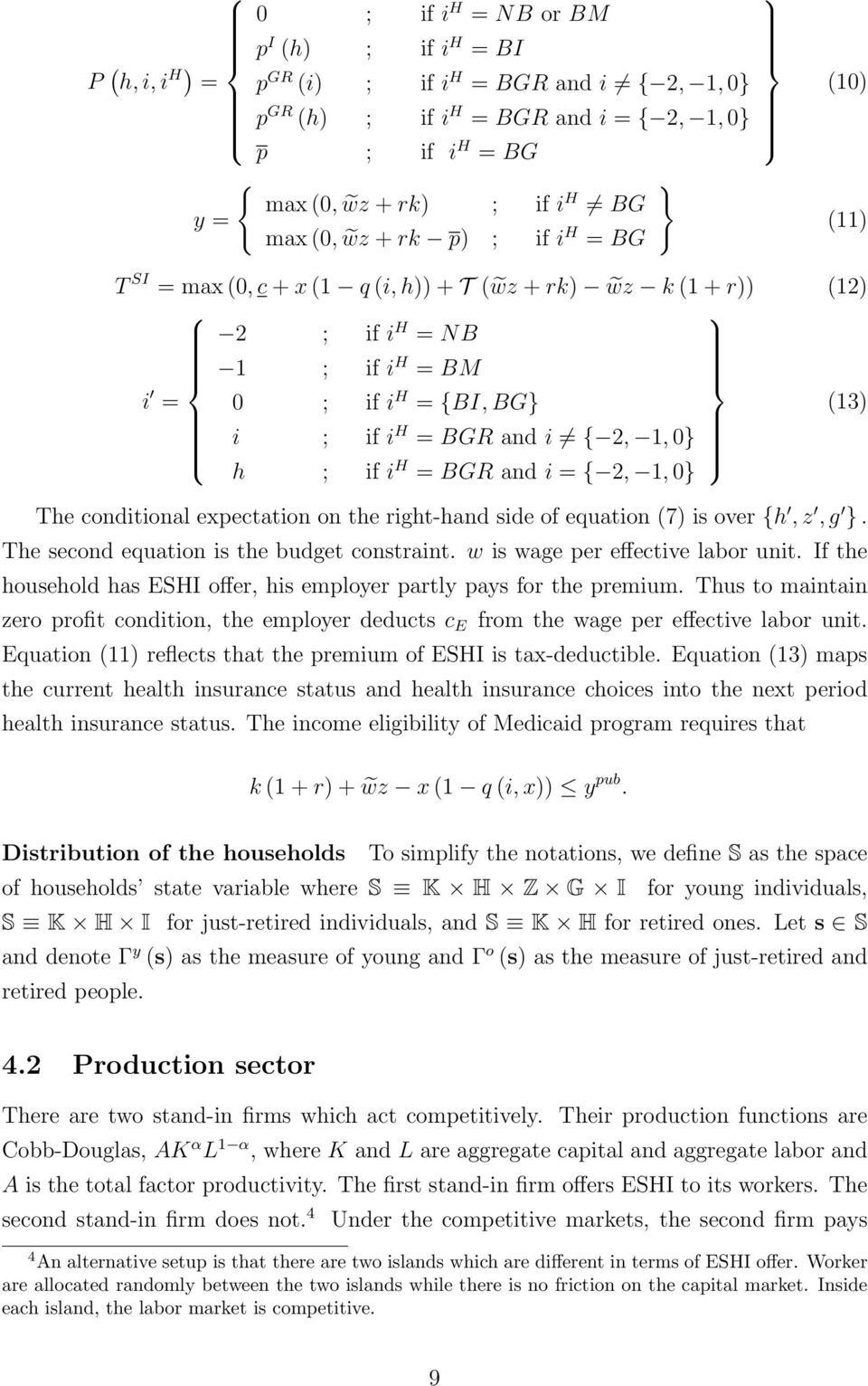 if i H = BGR and i = { 2, 1, } The conditional expectation on the right-hand side of equation (7) is over {h, z, g }. The second equation is the budget constraint. w is wage per effective labor unit.