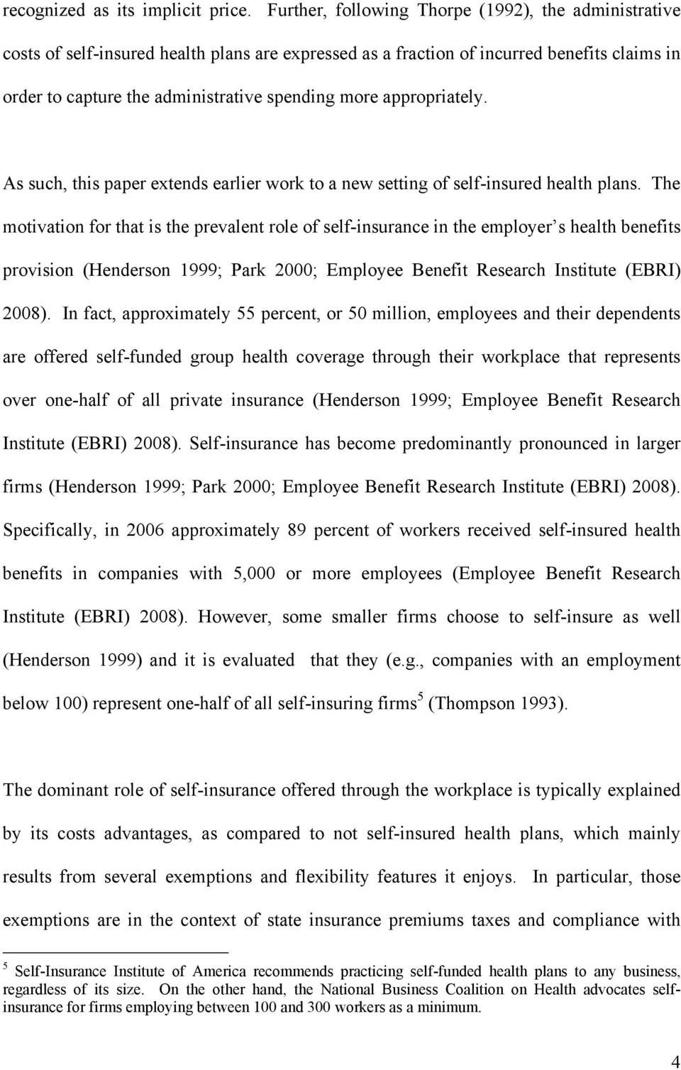appropriately. As such, this paper extends earlier work to a new setting of self-insured health plans.