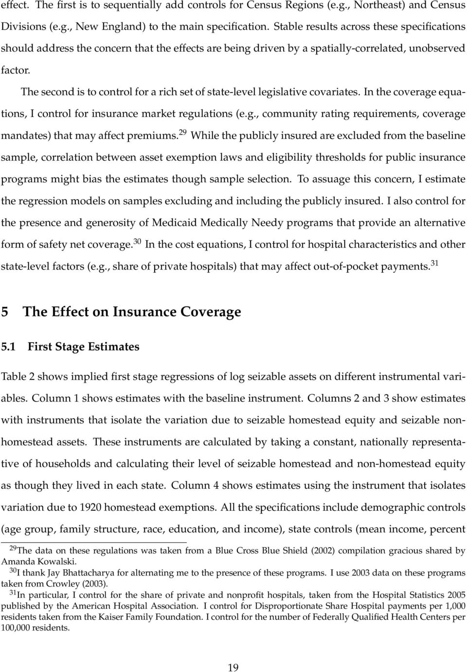 The second is to control for a rich set of state-level legislative covariates. In the coverage equations, I control for insurance market regulations (e.g., community rating requirements, coverage mandates) that may affect premiums.