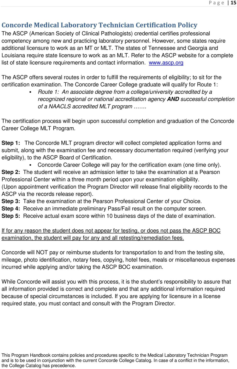 Refer to the ASCP website for a complete list of state licensure  requirements and contact information