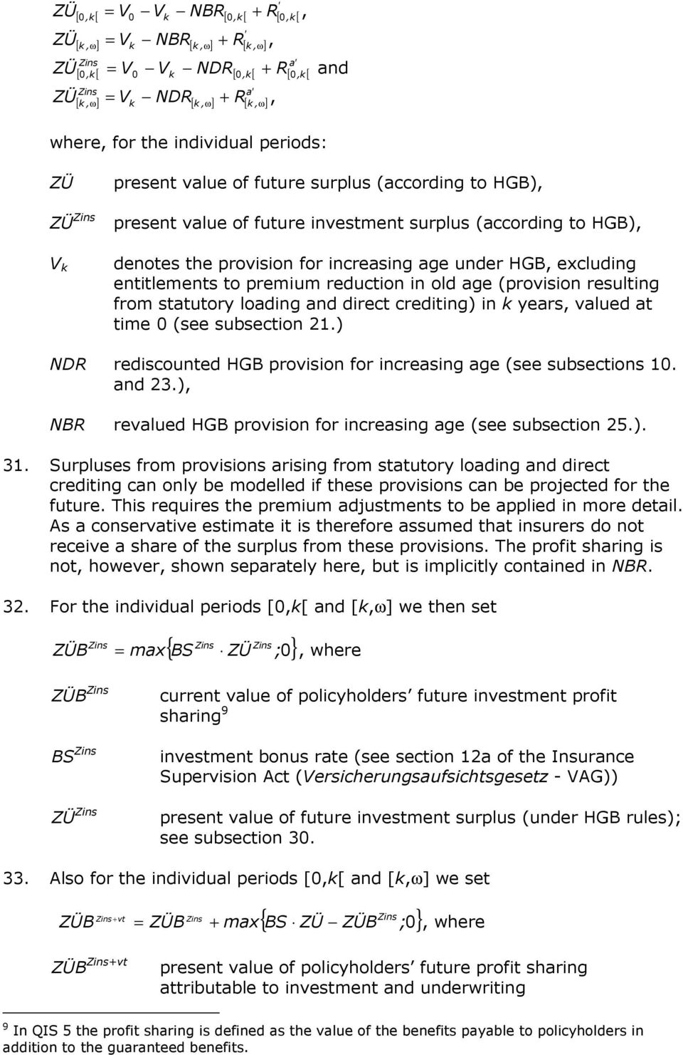 reducion in old age (provision resuling from sauory loading direc crediing) in k years valued a ime 0 (see subsecion 21.) NDR rediscouned provision for increasing age (see subsecions 10. 23.