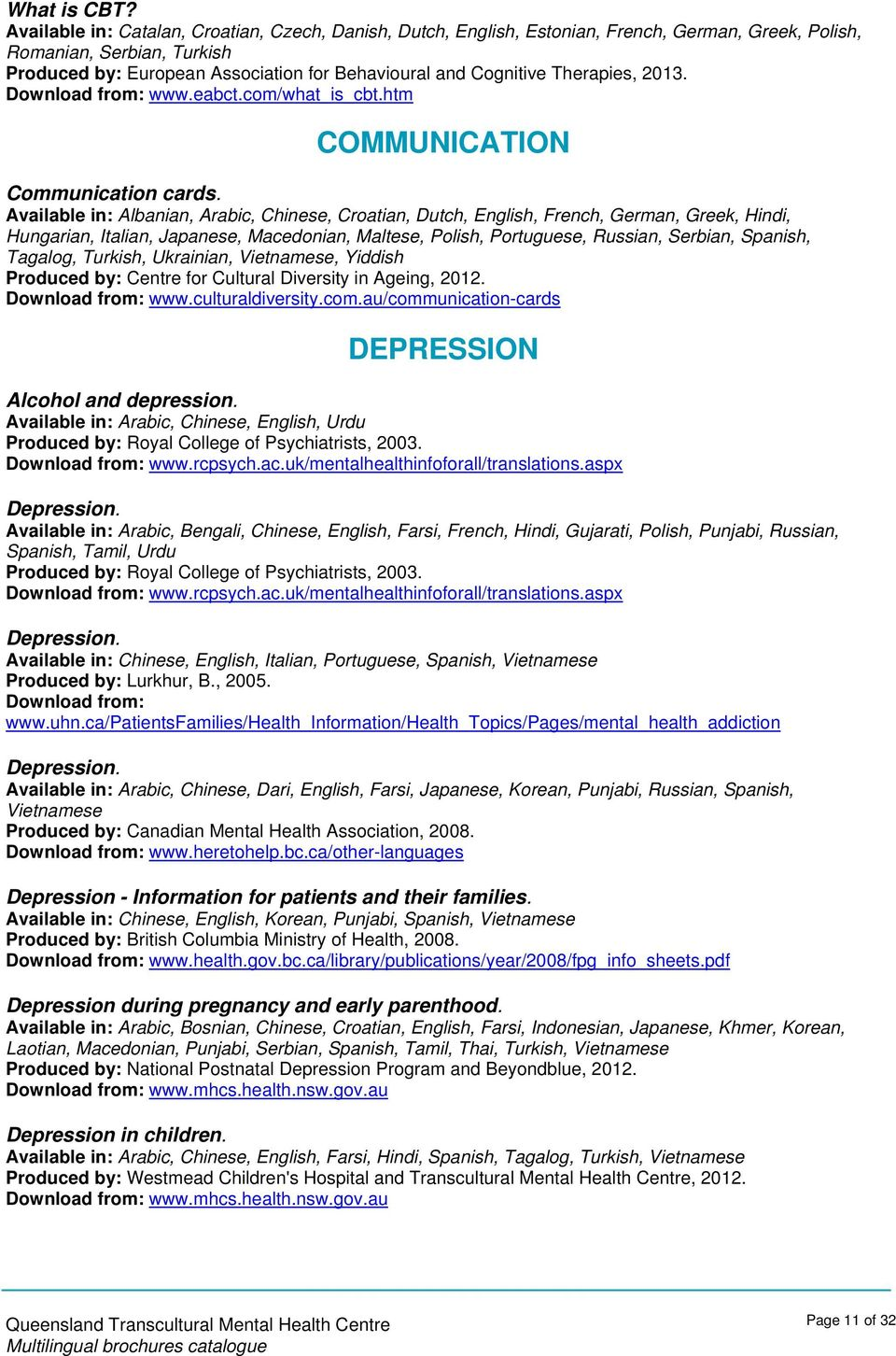 Therapies, 2013. Download from: www.eabct.com/what_is_cbt.htm COMMUNICATION Communication cards.