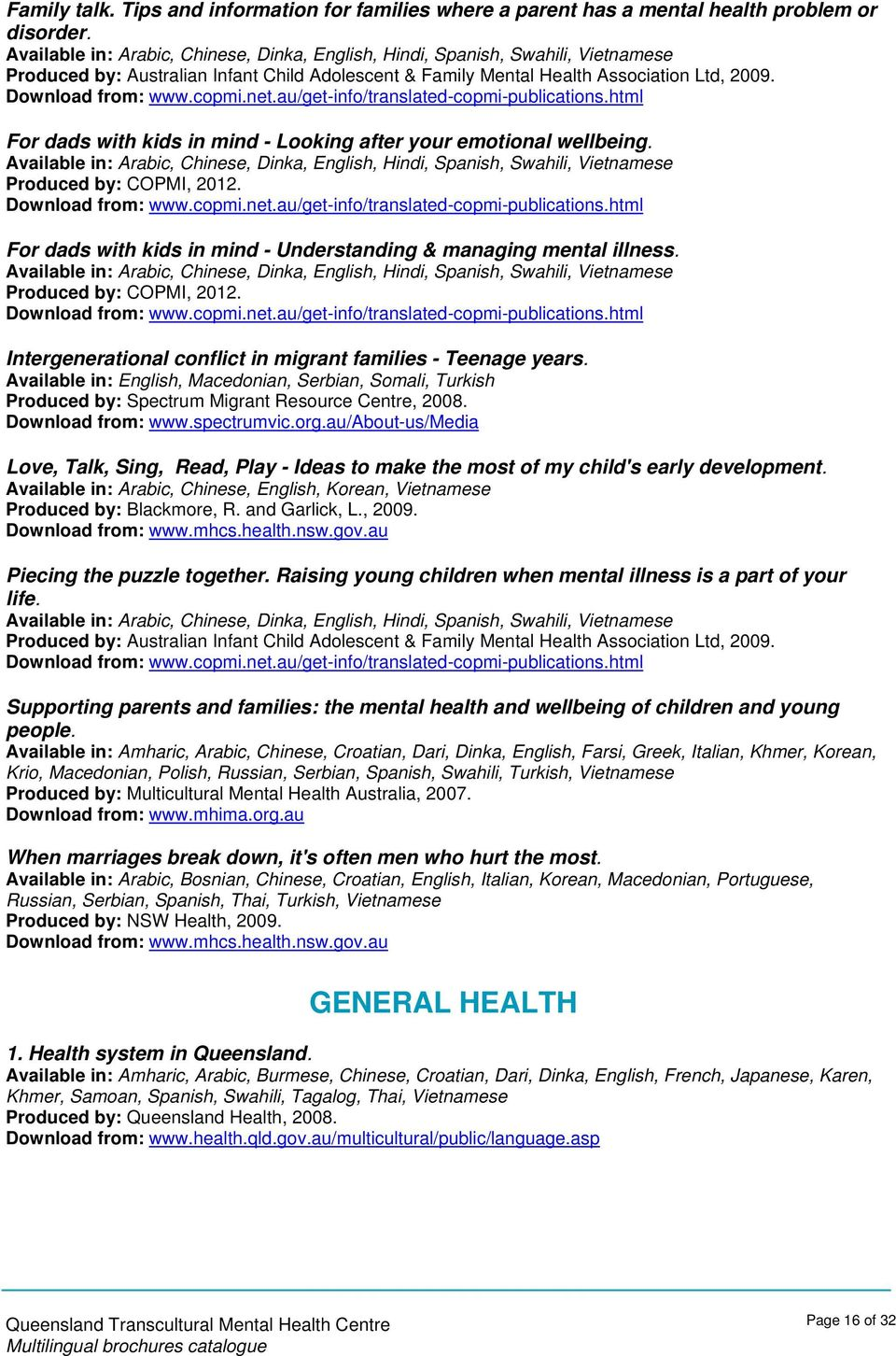 au/get-info/translated-copmi-publications.html For dads with kids in mind - Looking after your emotional wellbeing.