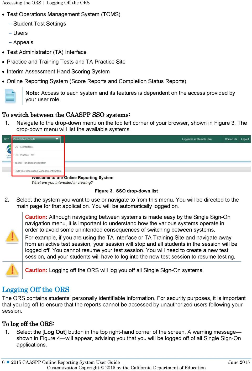 your user role. To switch between the CAASPP SSO systems: 1. Navigate to the drop-down menu on the top left corner of your browser, shown in Figure 3.