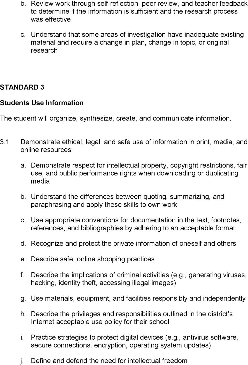 organize, synthesize, create, and communicate information. 3.1 Demonstrate ethical, legal, and safe use of information in print, media, and online resources: a.