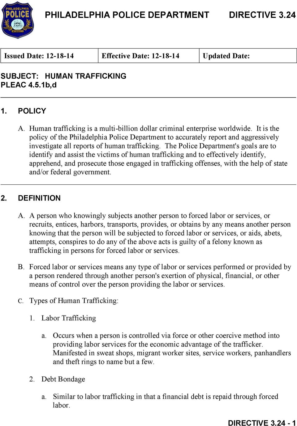 It is the policy of the Philadelphia Police Department to accurately report and aggressively investigate all reports of human trafficking.