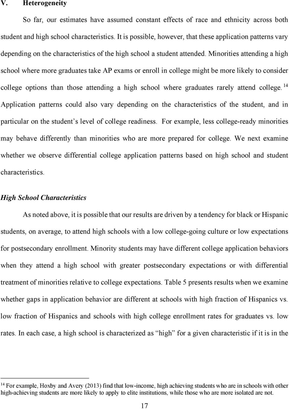 Minorities attending a high school where more graduates take AP exams or enroll in college might be more likely to consider college options than those attending a high school where graduates rarely