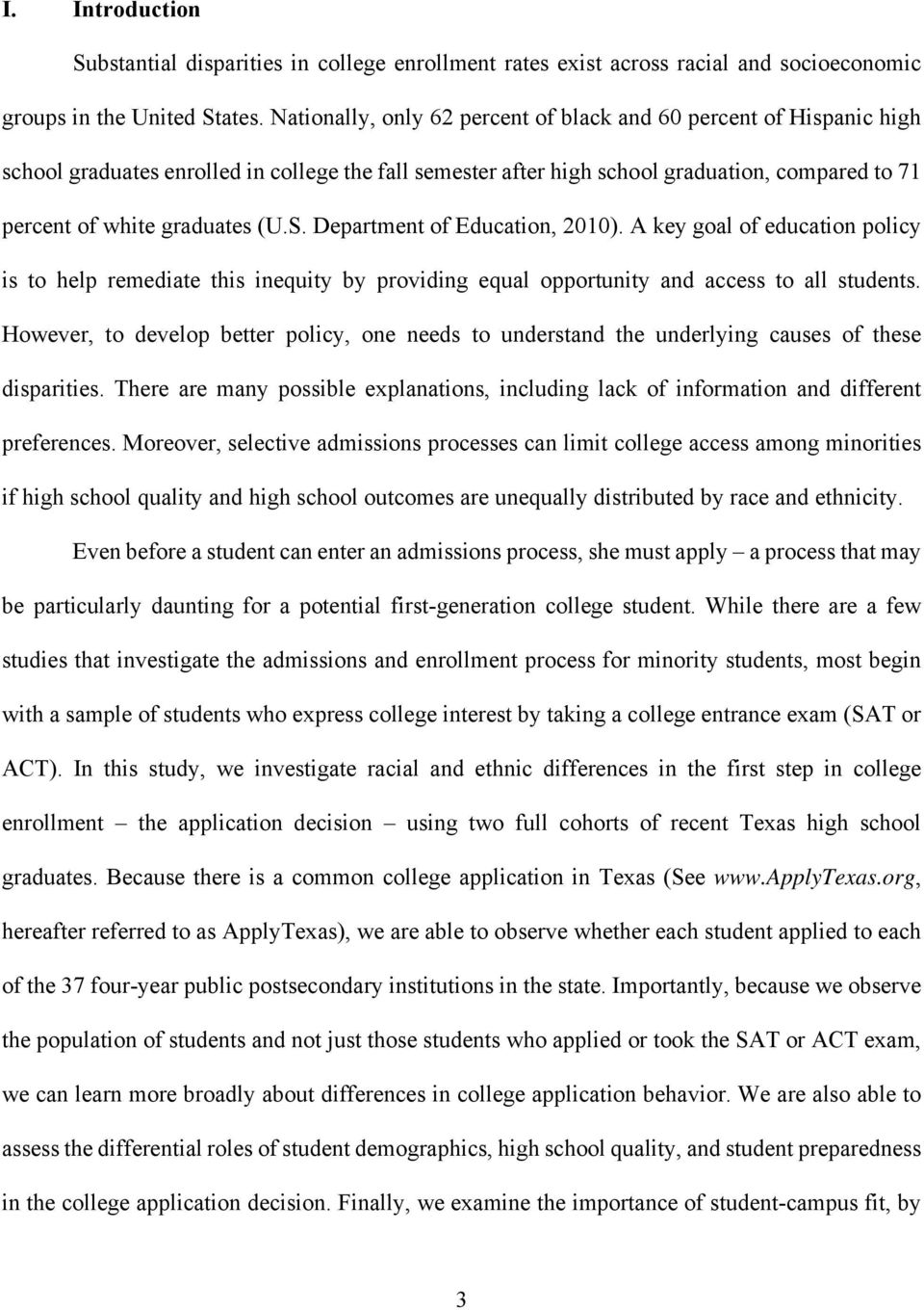 S. Department of Education, 2010). A key goal of education policy is to help remediate this inequity by providing equal opportunity and access to all students.