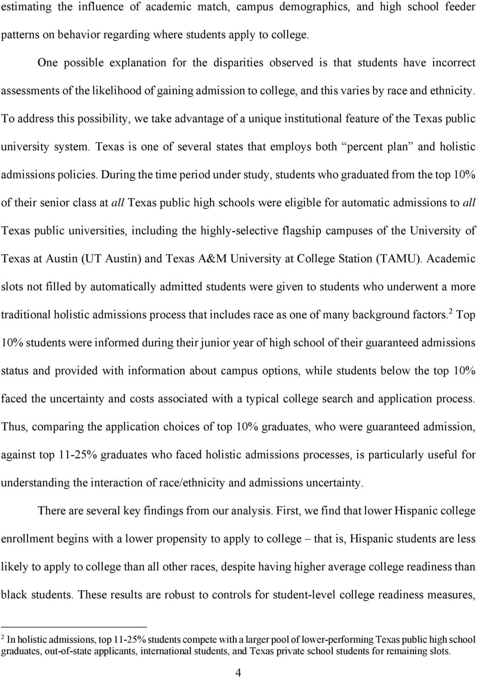 To address this possibility, we take advantage of a unique institutional feature of the Texas public university system.