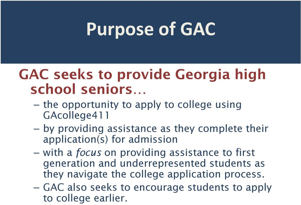 a focus on providing assistance to first generation and underrepresented students as they navigate
