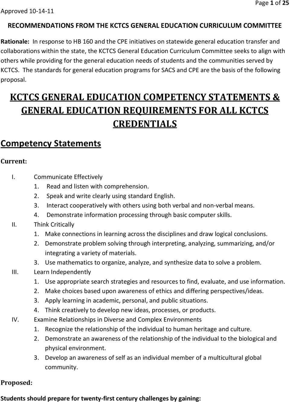 The standards for general education programs for SACS and CPE are the basis of the following proposal.