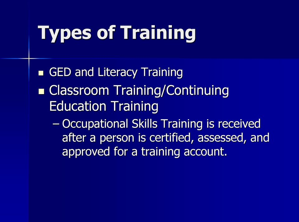 Occupational Skills Training is received after a