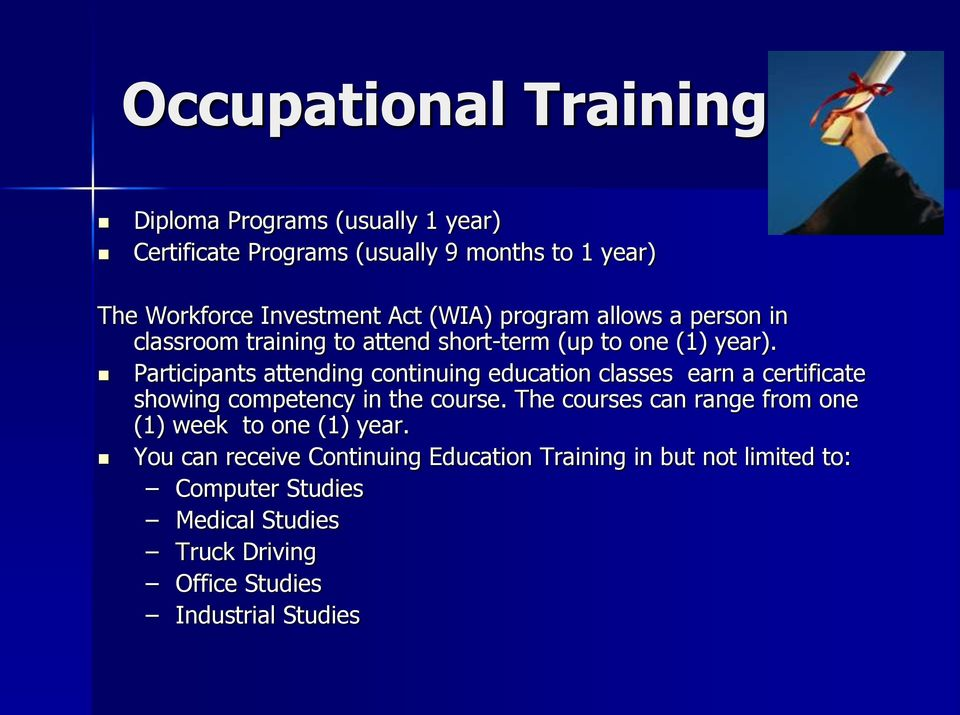 Participants attending continuing education classes earn a certificate showing competency in the course.