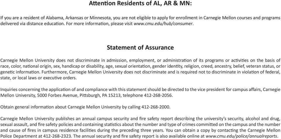 Statement of Assurance Carnegie Mellon University does not discriminate in admission, employment, or administration of its programs or activities on the basis of race, color, national origin, sex,