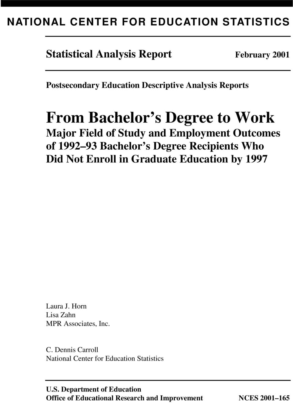 Recipients Who Did Not Enroll in Graduate Education by 1997 Laura J. Horn Lisa Zahn MPR Associates, Inc. C.