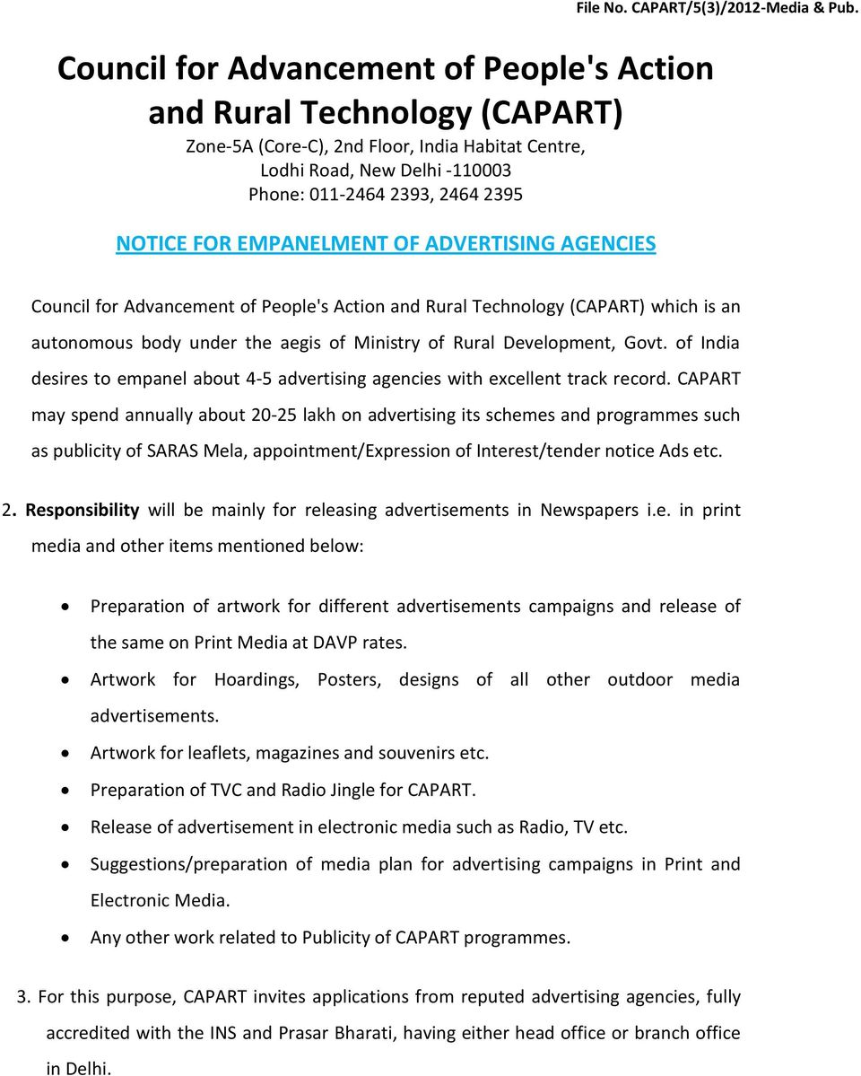 Council for Advancement of People's Action and Rural Technology (CAPART) which is an autonomous body under the aegis of Ministry of Rural Development, Govt.