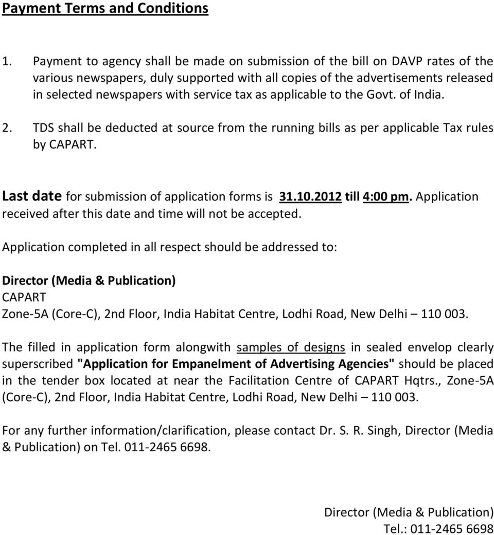 tax as applicable to the Govt. of India. 2. TDS shall be deducted at source from the running bills as per applicable Tax rules by CAPART. Last date for submission of application forms is 31.10.
