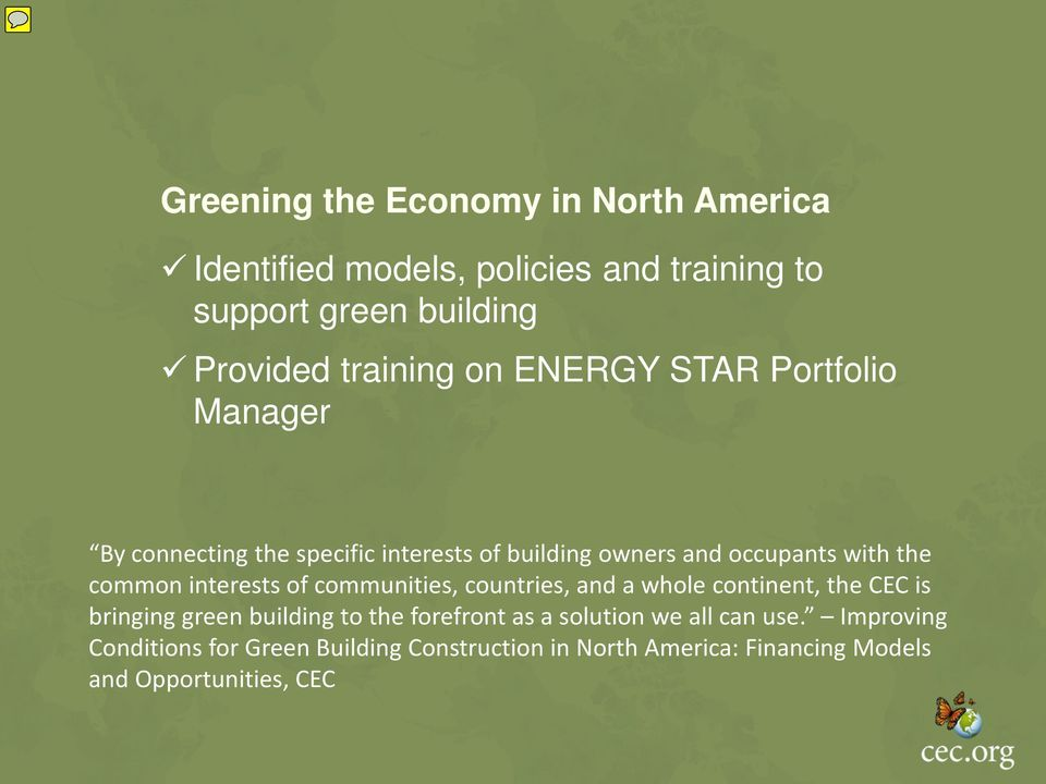 interests of communities, countries, and a whole continent, the CEC is bringing green building to the forefront as a