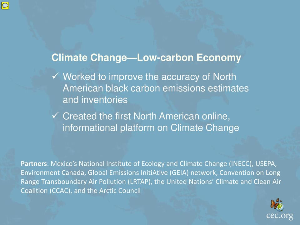 Institute of Ecology and Climate Change (INECC), USEPA, Environment Canada, Global Emissions InitiAtive (GEIA) network,