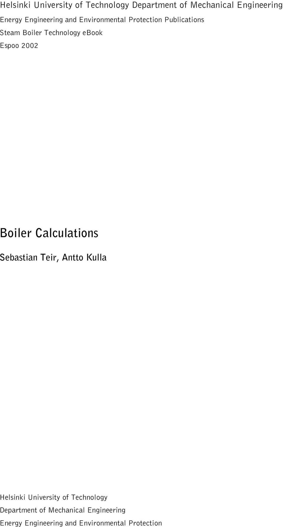 Espoo 2002 Boiler Calculations Sebastian Teir, Antto Kulla  Engineering and