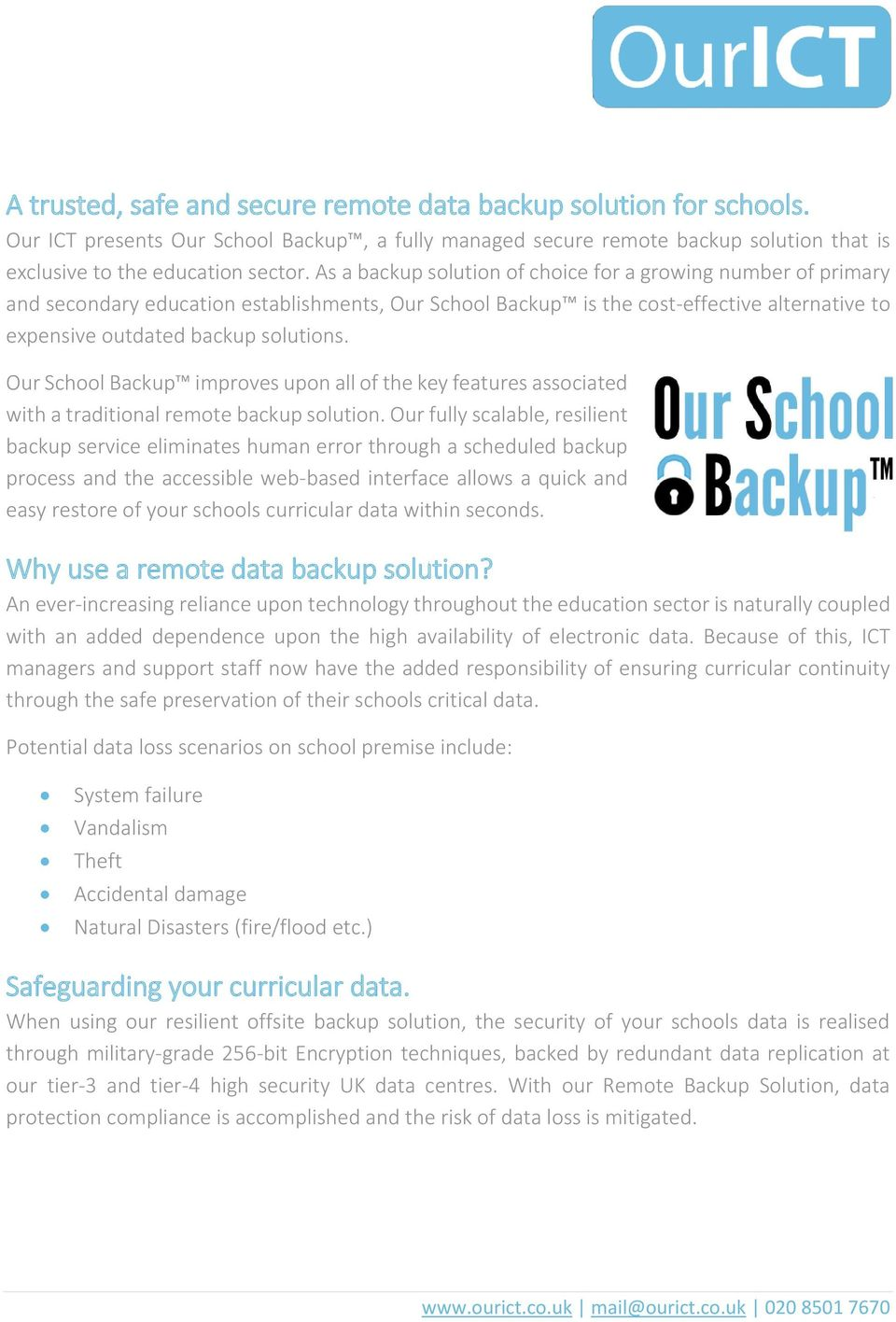 Our School Backup improves upon all of the key features associated with a traditional remote backup solution.